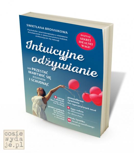 Intuicyjne odżywianie. Jak przestać martwić się jedzeniem i schudnąć? - sunela.eu